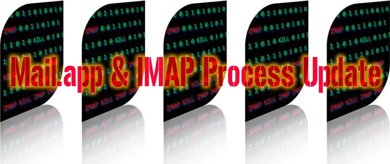 Mail.app & IMAP Process Update